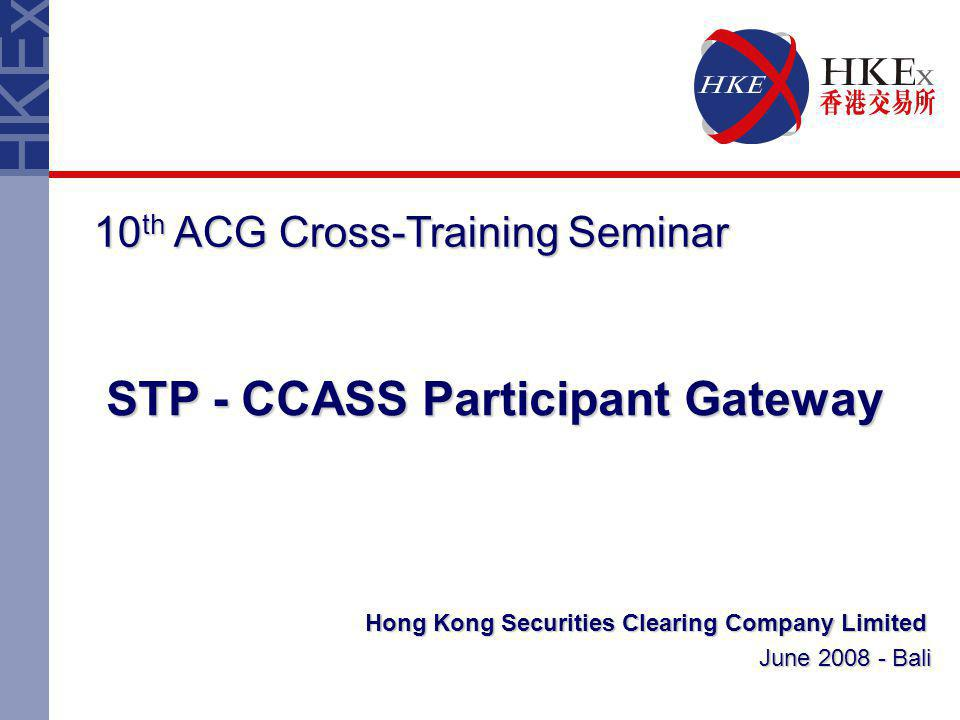 2 Agenda Introduction  Clearing House : HKSCC CCASS  Key features, Operations, Access channels CCASS Participant Gateway (PG)  Benefits  Overview  System components, Key features Straight Through Processing  C3T and PG Q & A