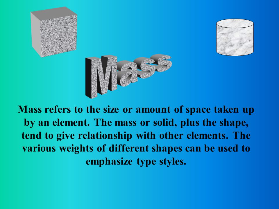 Proportion is the relationship between size and shape.