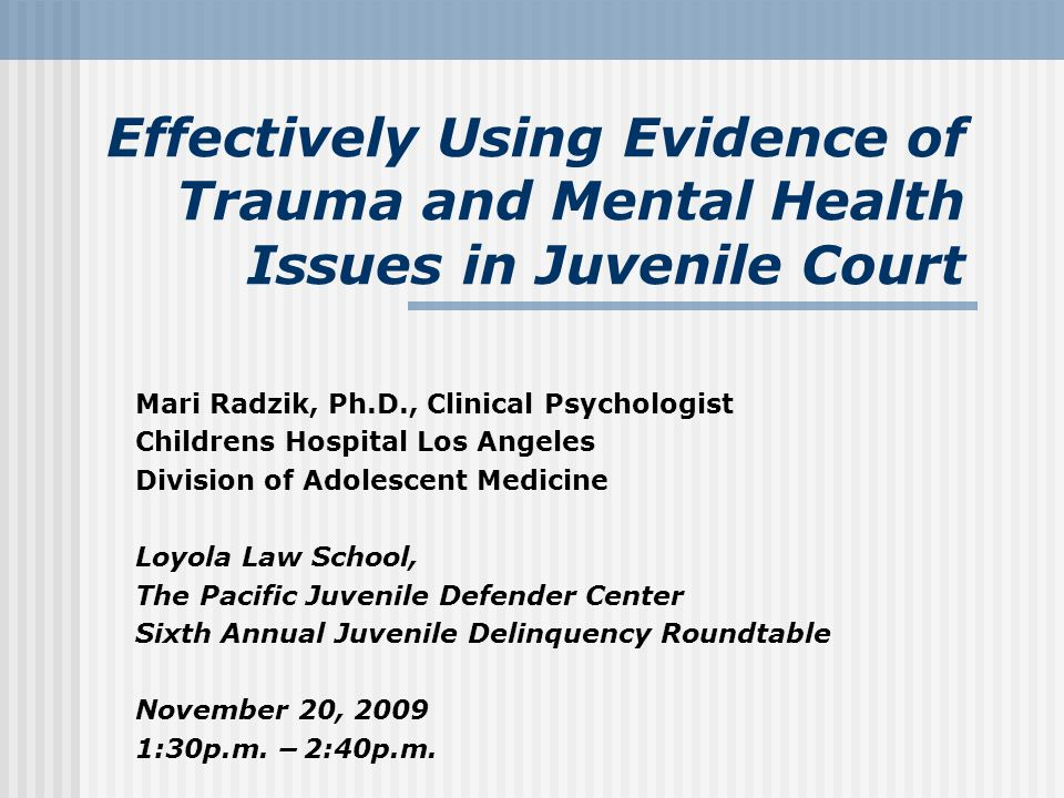 Gathering evidence Formal mental health assessments need to be done to r/o dx To dx mental disorders - Standardized battery of tests Clinical interview Intellectual functioning, personality tools For trauma, assessment tools examples - UCLA PTSD reaction index TSCC – trauma symptom checklist for young children Child Sexual Behavior Inventory