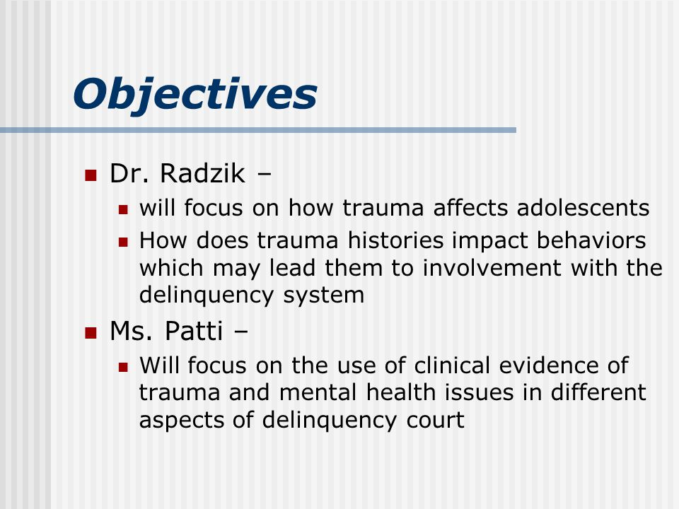 The Holistic Representation Model JJ system may be the first intervention/treatment offered to the juvenile Integrate the trauma-informed practice Use the bio-psycho-social model Work as a treatment team http://www.lls.edu/juvenilelaw/holistic.html