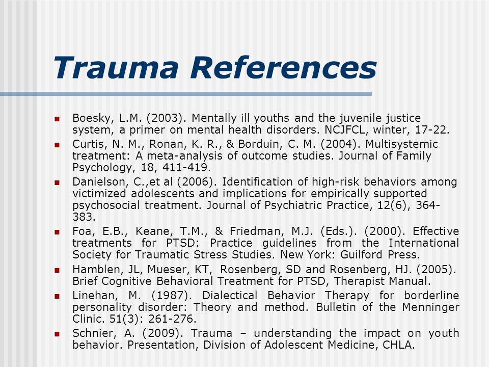 Trauma References Boesky, L.M. (2003).