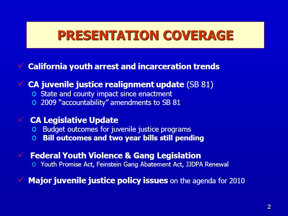 2 California youth arrest and incarceration trends CA juvenile justice realignment update (SB 81) o o State and county impact since enactment o o 2009