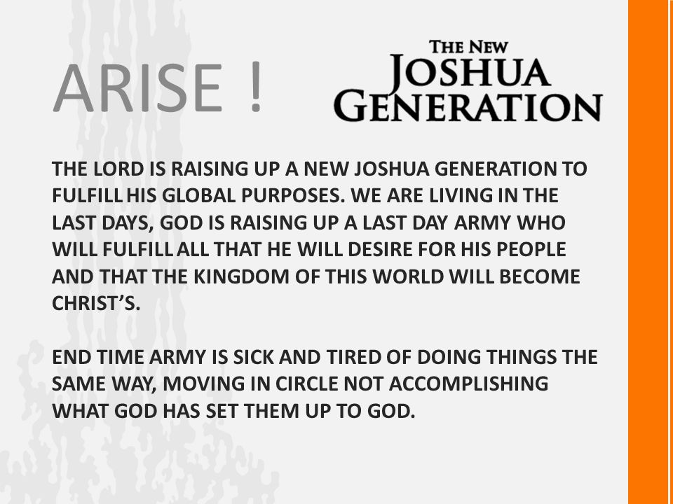 THE LORD IS RAISING UP A NEW JOSHUA GENERATION TO FULFILL HIS GLOBAL PURPOSES.