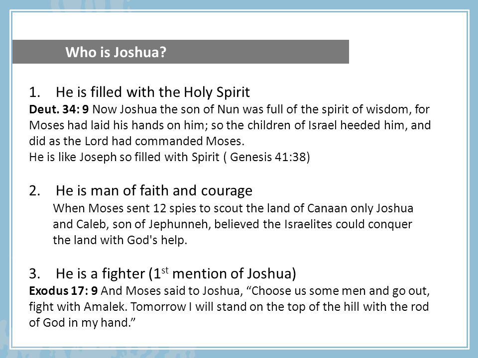 1.He is filled with the Holy Spirit Deut.