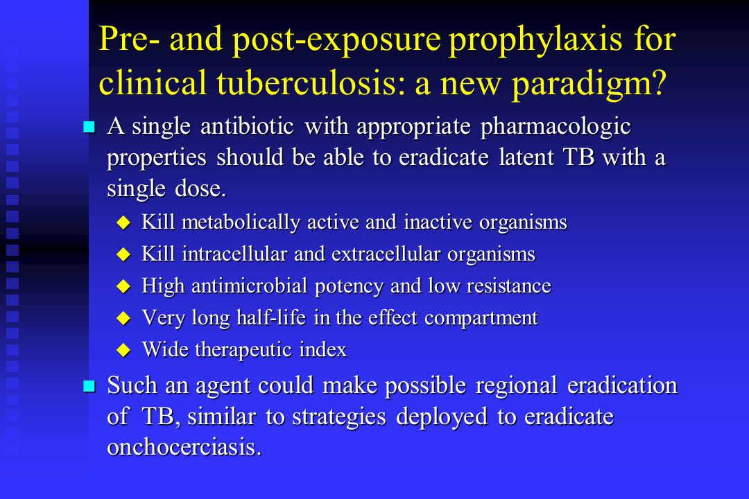Pre- and post-exposure prophylaxis for clinical tuberculosis: a new paradigm.