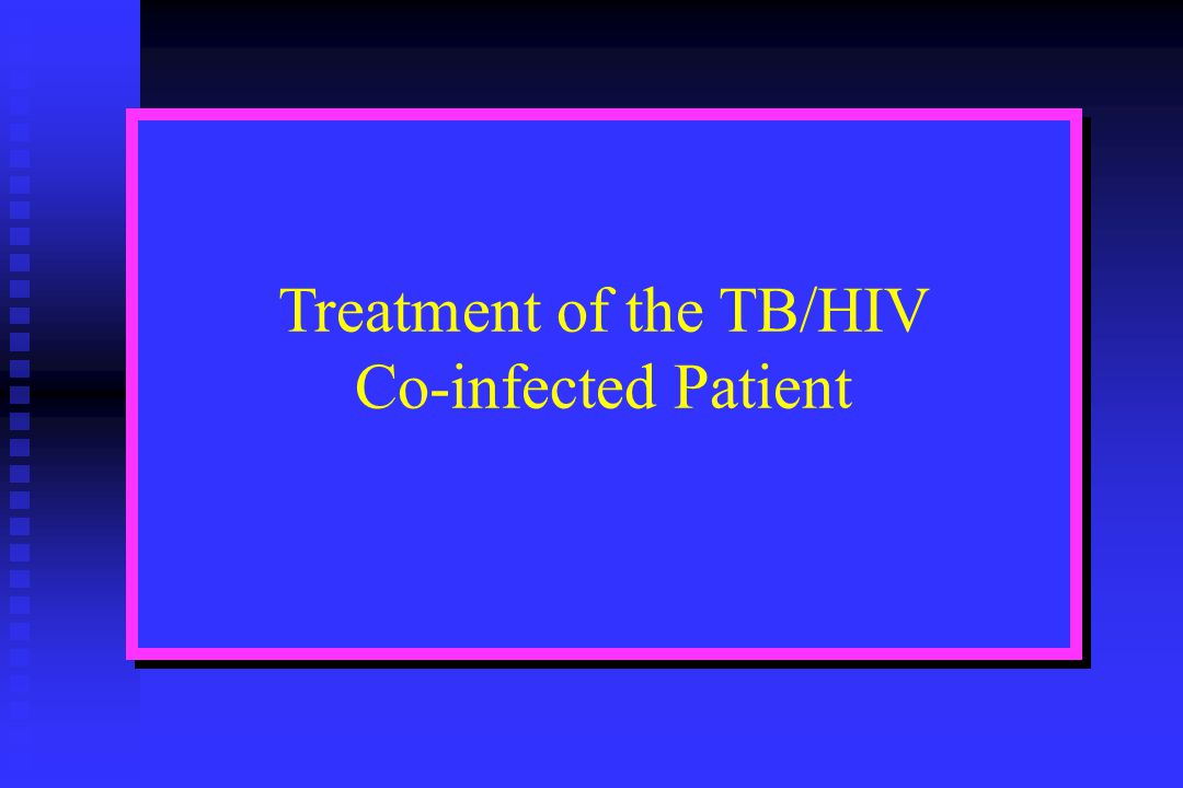 Treatment of the TB/HIV Co-infected Patient