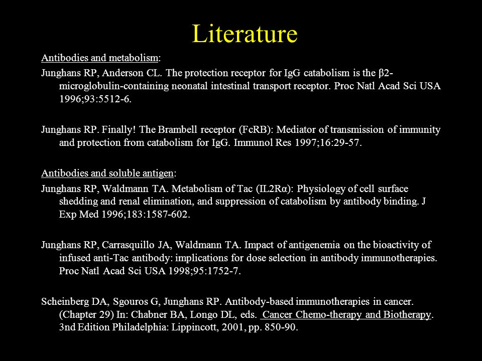 Literature Antibodies and metabolism: Junghans RP, Anderson CL.