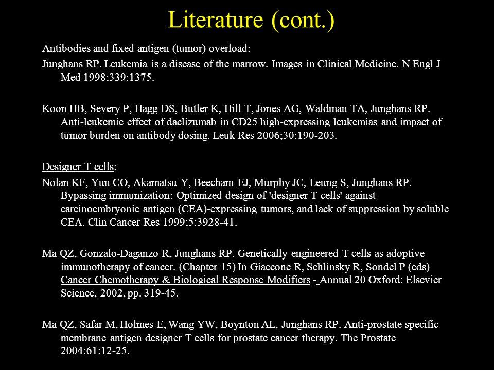 Literature (cont.) Antibodies and fixed antigen (tumor) overload: Junghans RP.