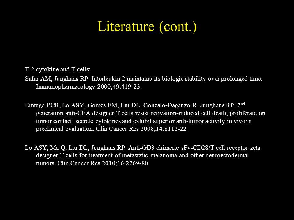 Literature (cont.) IL2 cytokine and T cells: Safar AM, Junghans RP.