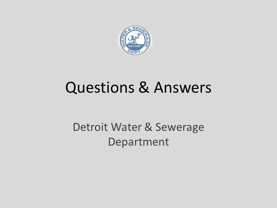 Detroit Water & Sewerage Department Questions & Answers