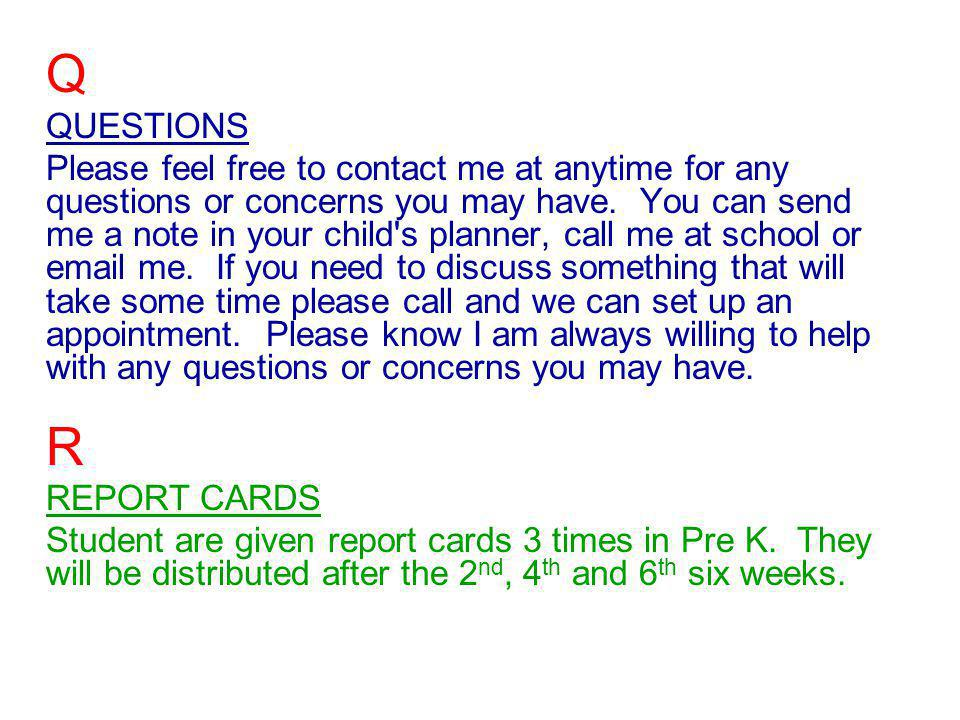 Q QUESTIONS Please feel free to contact me at anytime for any questions or concerns you may have.