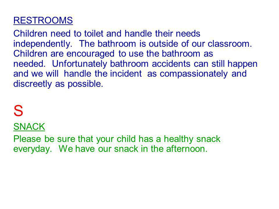 RESTROOMS Children need to toilet and handle their needs independently.