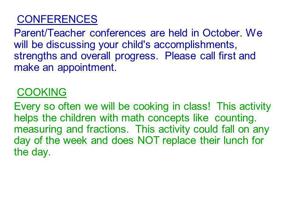 CONFERENCES Parent/Teacher conferences are held in October.