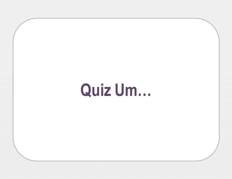 Quiz Um…
