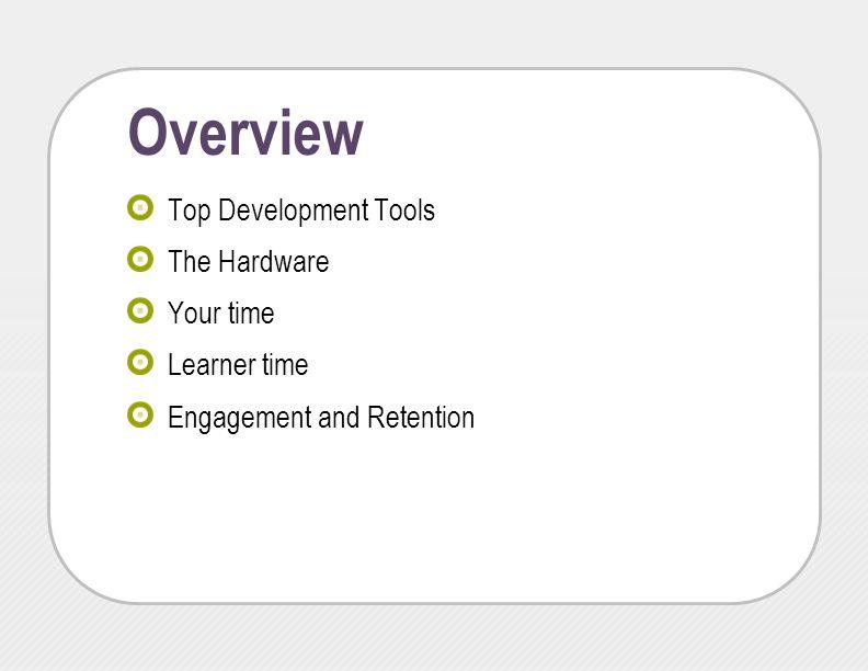 Top Development Tools Adobe Captivate Articulate Storyline TechSmith Camtasia Studio Adobe Presenter Articulate Presenter