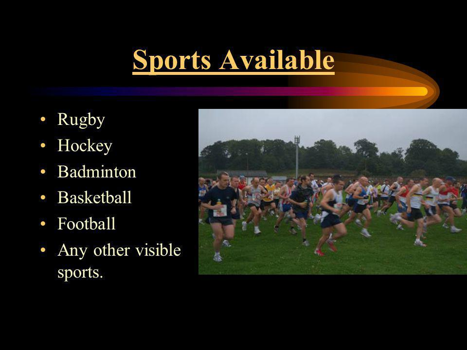 Sports Available Rugby Hockey Badminton Basketball Football Any other visible sports.