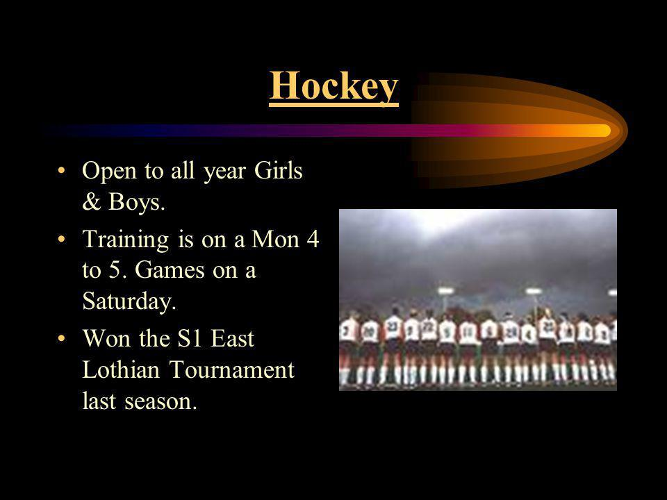 Hockey Open to all year Girls & Boys. Training is on a Mon 4 to 5.