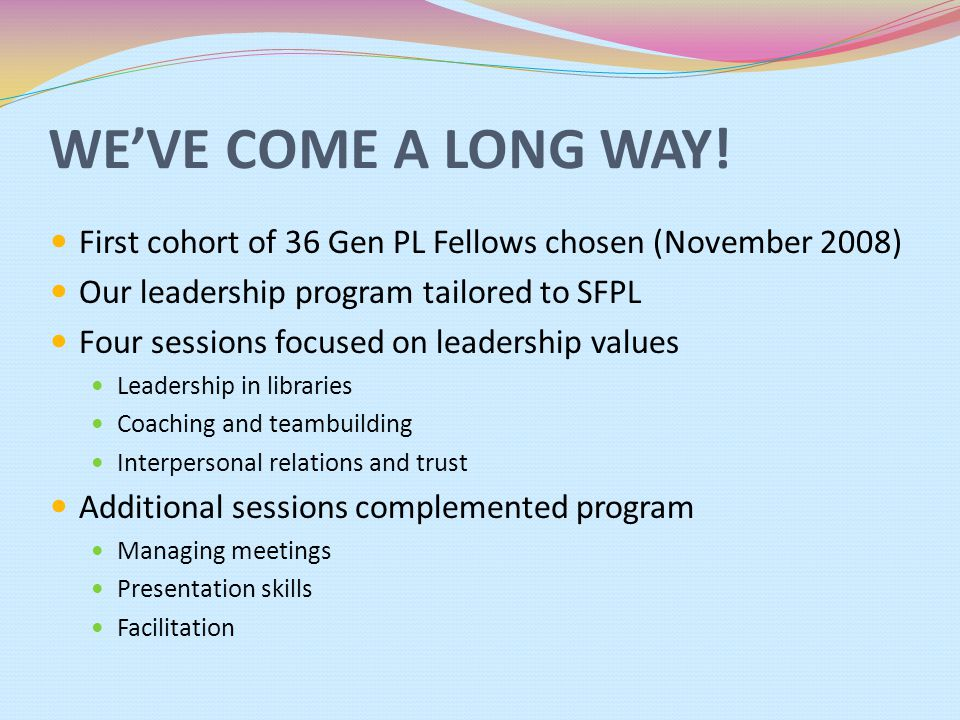 GEN PL ELEMENTS Informal coffee hours, journals, self-assessment Training workshops Mentors/Fellows relationships Joint session with managers GEN PL Projects