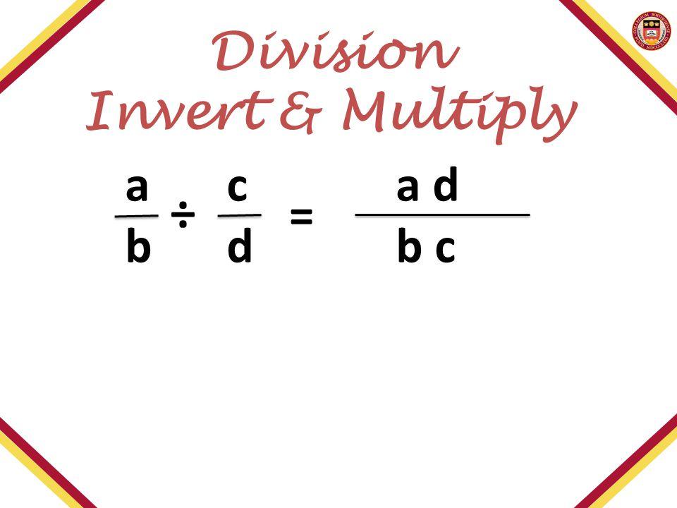 aca d bdb c = Division Invert & Multiply ÷