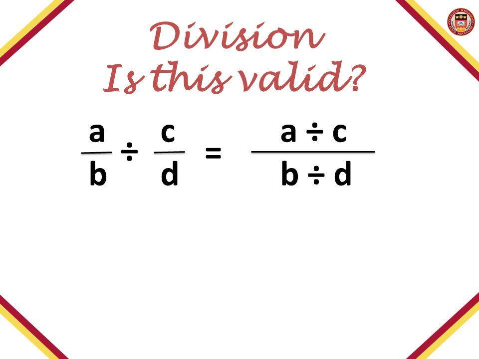 aca ÷ c bdb ÷ d = Division Is this valid? ÷