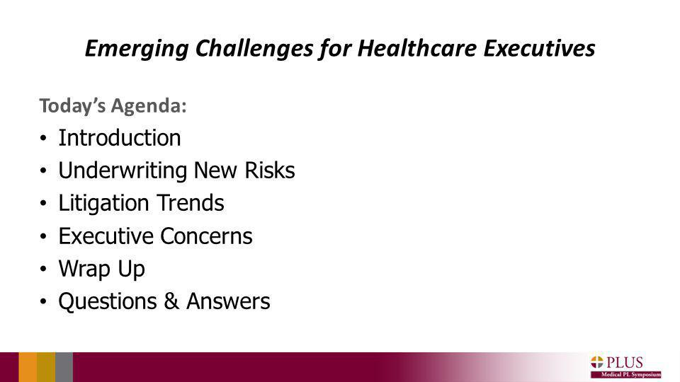 Prior PLUS MPL Executive Liability Concerns 2003- Emerging Liability Issues for Healthcare Executives - REGULATORY ISSUES 2006- Managing Amidst Crisis - REGULATORY ISSUES