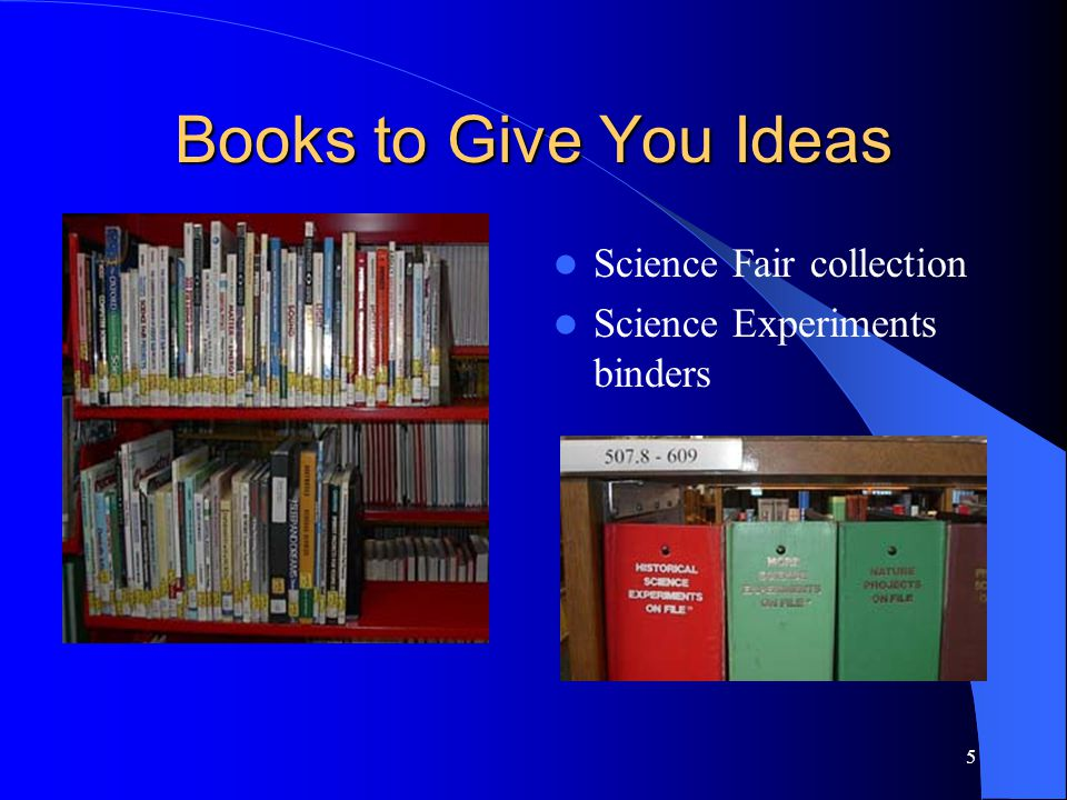 5 Books to Give You Ideas Science Fair collection Science Experiments binders