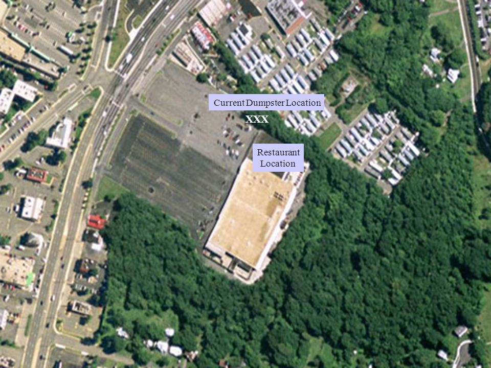 Current Dumpster Location XXX Restaurant Location