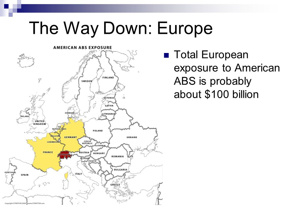 The Way Down: Europe Total European exposure to American ABS is probably about $100 billion