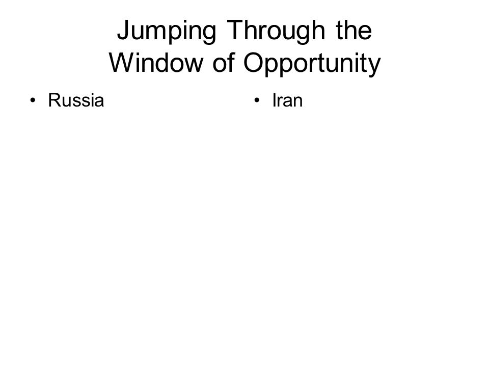 Jumping Through the Window of Opportunity RussiaIran
