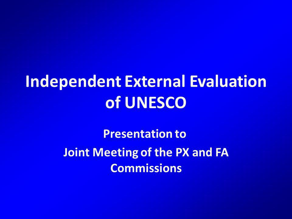 Independent External Evaluation of UNESCO Brief presentation as input into your debate Minimise repetition of what is in reports and previous presentations Focus on key points that may help you discuss follow- up