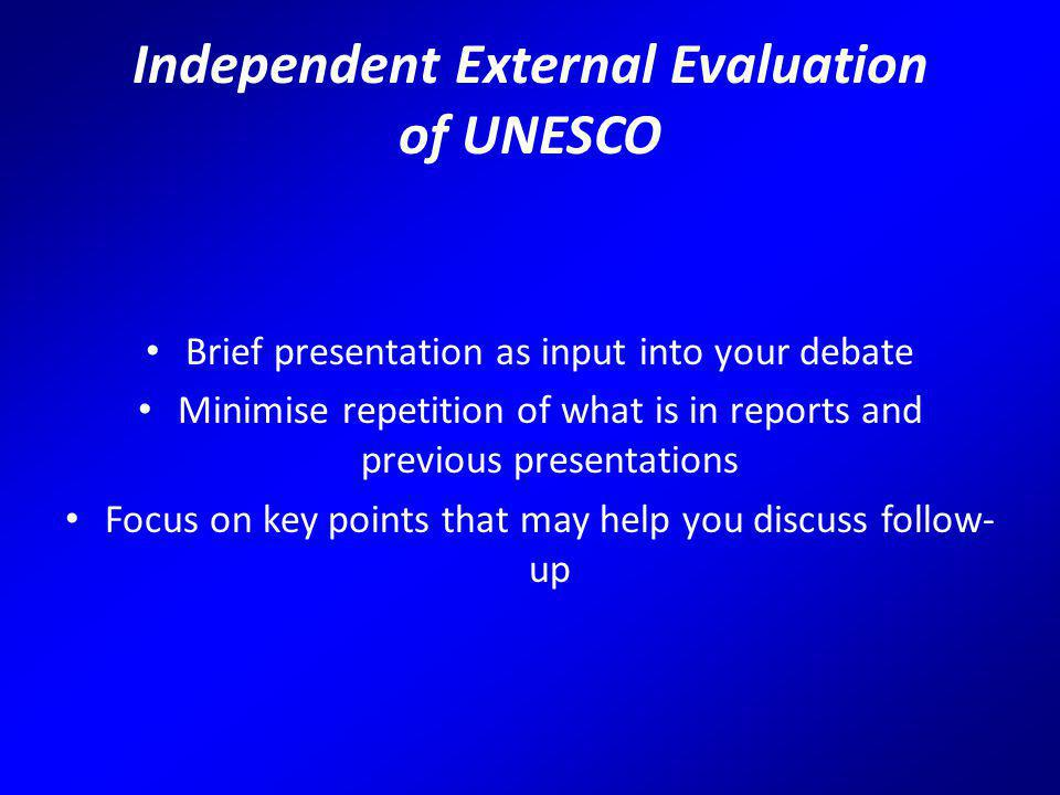 Independent External Evaluation of UNESCO The IEE was set up to answer the 'evaluation question': 'How should UNESCO position itself to address the challenges of the 21 st century and make the most of prospective opportunities?'