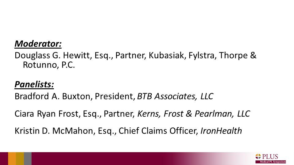 Moderator: Douglass G. Hewitt, Esq., Partner, Kubasiak, Fylstra, Thorpe & Rotunno, P.C.