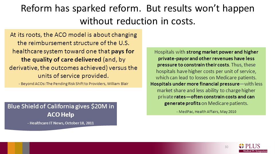 Reform has sparked reform. But results won't happen without reduction in costs.