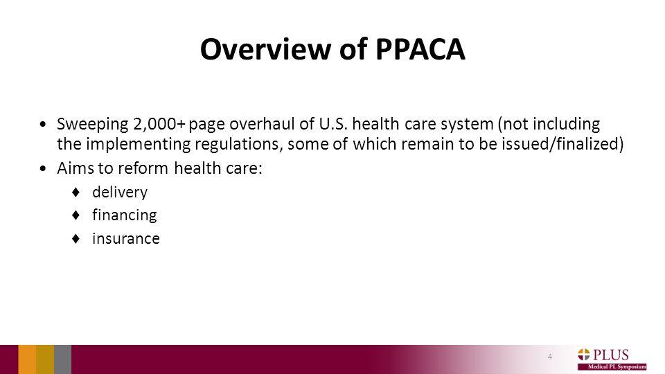 Overview of PPACA Sweeping 2,000+ page overhaul of U.S.