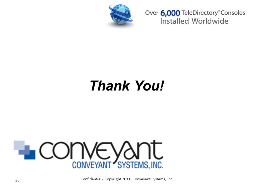 23 Thank You! Confidential - Copyright 2011, Conveyant Systems, Inc.