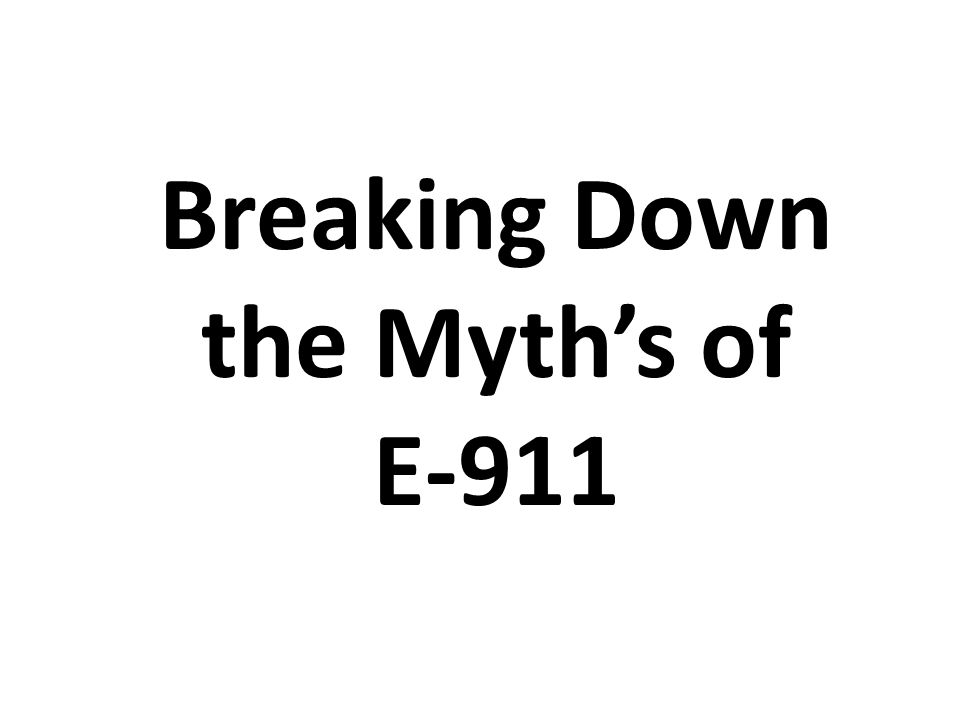 Breaking Down the Myth's of E-911
