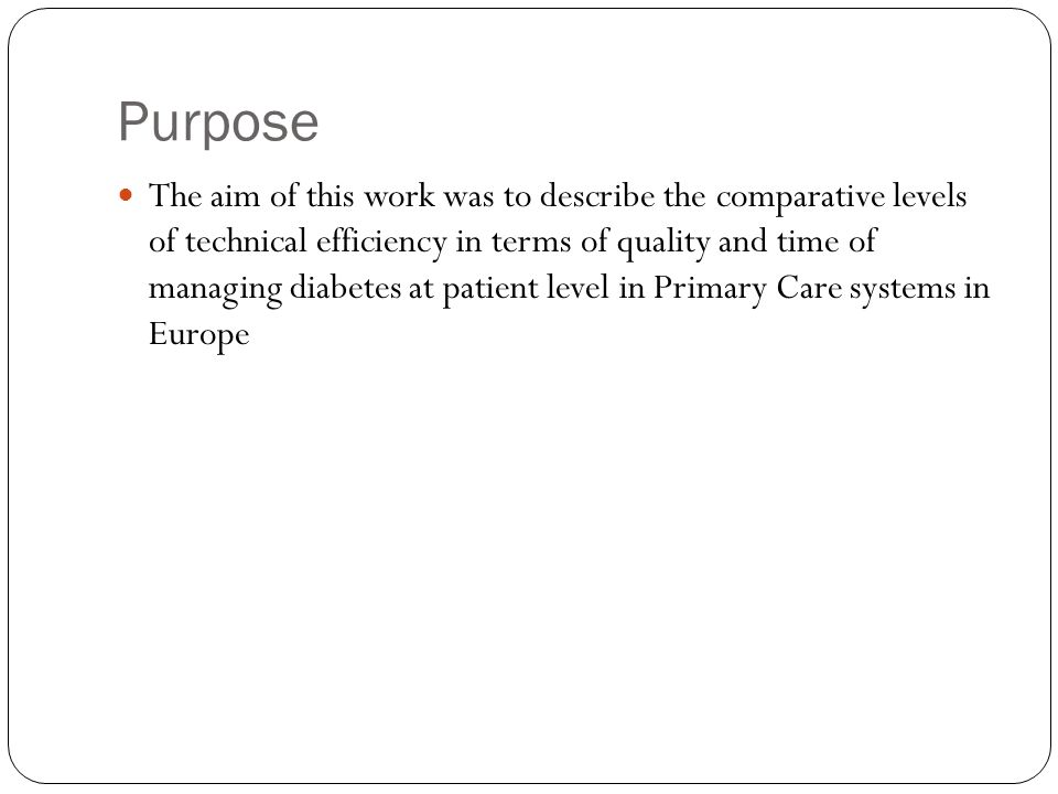 Purpose The aim of this work was to describe the comparative levels of technical efficiency in terms of quality and time of managing diabetes at patie