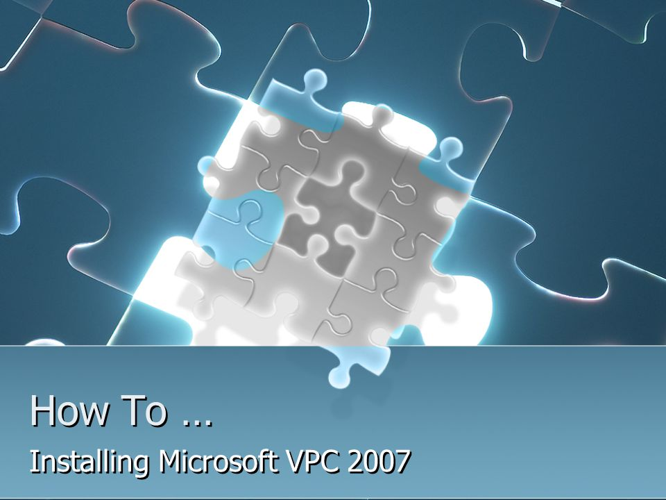How To … Installing Microsoft VPC 2007