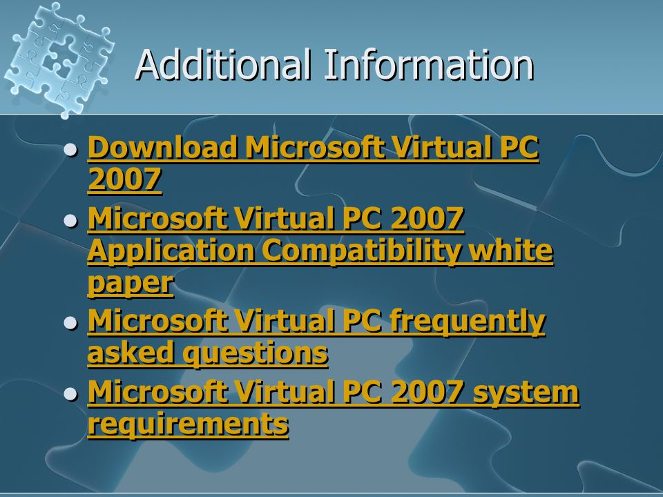 Product Specifications Processor 400 MHz Pentium Compatible - 1 GHz or faster Hard Drive Space 20 MB free for VPC 500 BM – 2 GB minimum for guest VMs RAM Memory (free) 64 – 512 MB Host OS Windows Vista & XP versions Guest OS 98, 98SE, ME, 2000 Pro, XP Home & Pro, Vista Enterprise Business & Ultimate, os/2 warp 4 Processor 400 MHz Pentium Compatible - 1 GHz or faster Hard Drive Space 20 MB free for VPC 500 BM – 2 GB minimum for guest VMs RAM Memory (free) 64 – 512 MB Host OS Windows Vista & XP versions Guest OS 98, 98SE, ME, 2000 Pro, XP Home & Pro, Vista Enterprise Business & Ultimate, os/2 warp 4