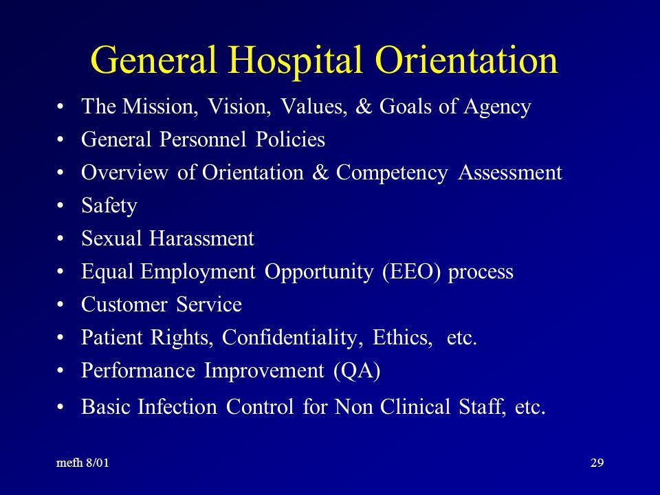 mefh 8/0128 Experts Guide Orientation Hospital/Healthcare agency Department Job-Specific –Classes –Preceptors