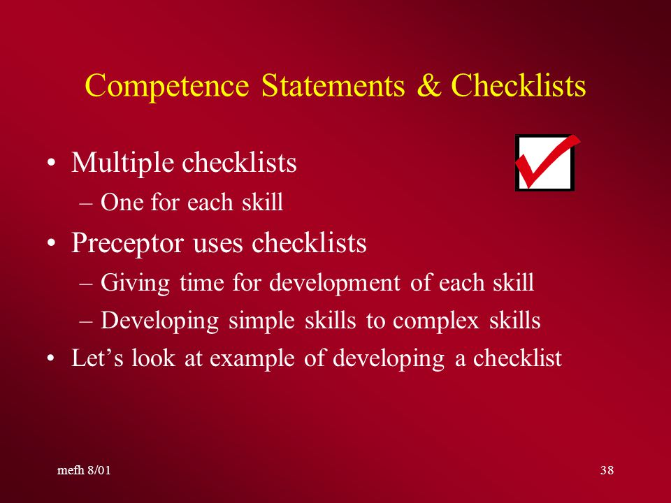 mefh 8/0137 Education for Clinical Specialty: Example of Critical Care Job Role Basic critical care specialty knowledge –Validated through BKAT –OR Taught through critical care classes & validated by examination THEN Basic critical care specialty skills are taught and/or validated through preceptorship using competence checklists