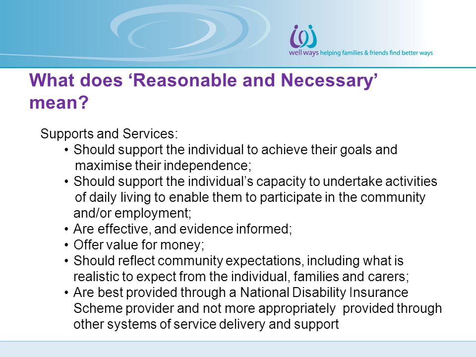 Supports and Services: Should support the individual to achieve their goals and maximise their independence; Should support the individual's capacity