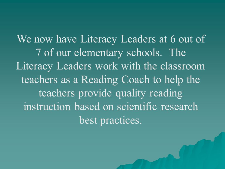 We now have Literacy Leaders at 6 out of 7 of our elementary schools.