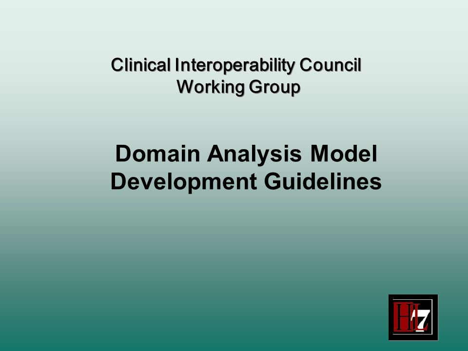 Domain Analysis Model Development Guidelines Clinical Interoperability Council Working Group