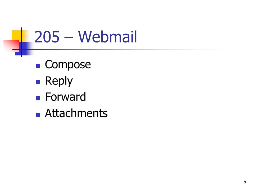 205 – Webmail Compose Reply Forward Attachments 5