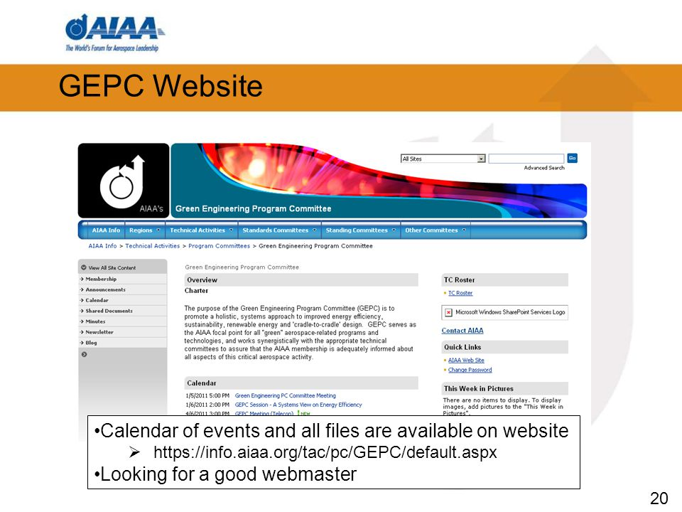 20 GEPC Website Calendar of events and all files are available on website  https://info.aiaa.org/tac/pc/GEPC/default.aspx Looking for a good webmaste