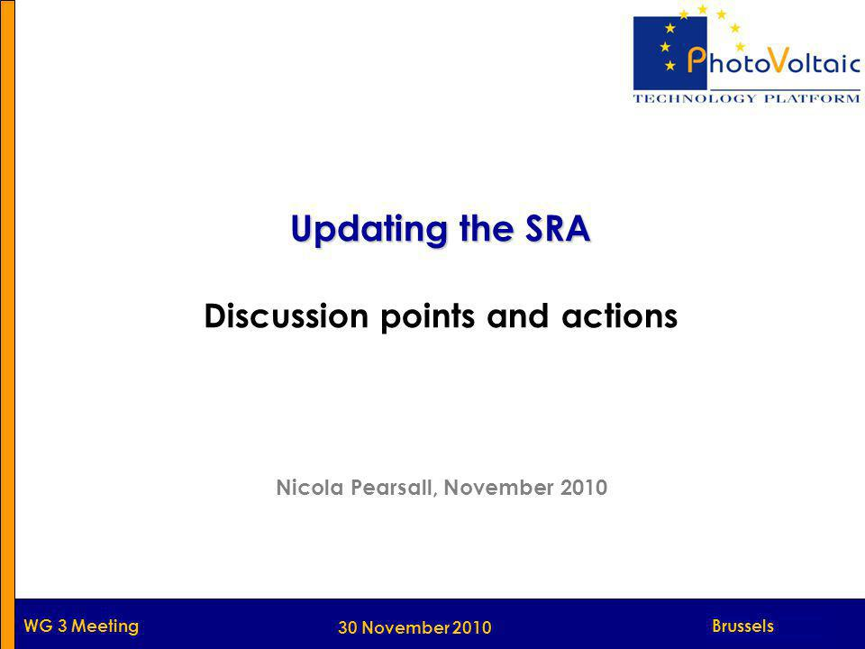 Munich WG 3 Meeting 30 November 2010 Updating the SRA Discussion points and actions Nicola Pearsall, November 2010 Brussels