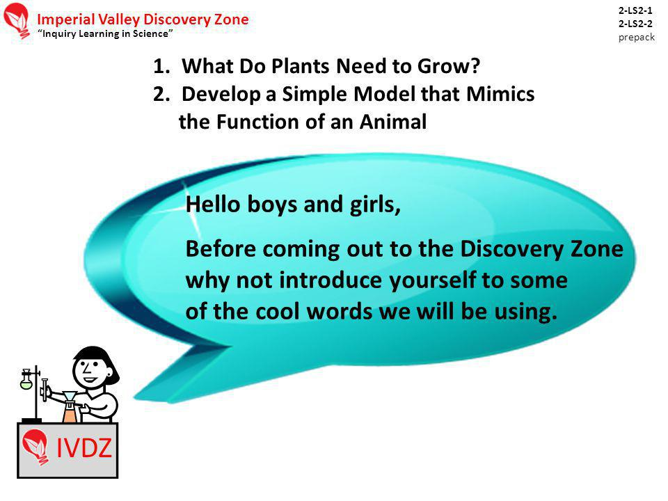 Imperial Valley Discovery Zone Inquiry Learning in Science 1.