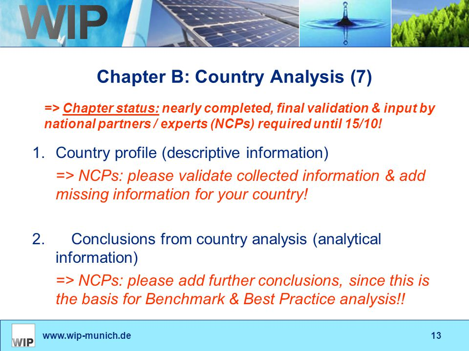 www.wip-munich.de13 Chapter B: Country Analysis (7) 1.Country profile (descriptive information) => NCPs: please validate collected information & add m