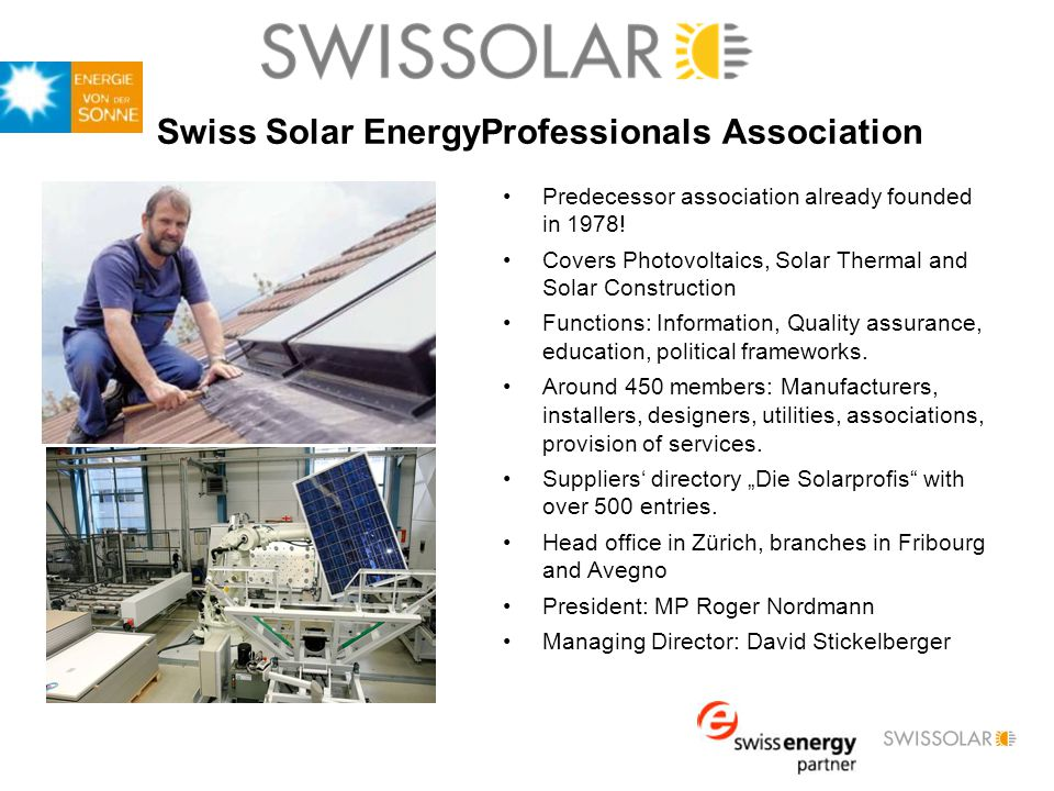 Swiss Solar EnergyProfessionals Association Predecessor association already founded in 1978.